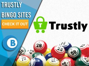 """White background with Bingo Balls and Trustly logo. Blue/white square to left with text """"Trustly Bingo Sites"""", CTA below and Boomtown Bingo logo beneath that."""