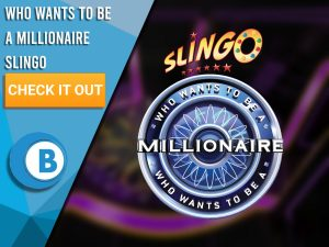"""Background is who wants to be a millionaire. Blue/white square takes up half the background. Slingo Who Wants to be a Millionaire. Text to the left of logo saying """"Who Wants to be a Millionaire Slingo"""", beneath that is CTA, beneath that is BoomtownBingo."""