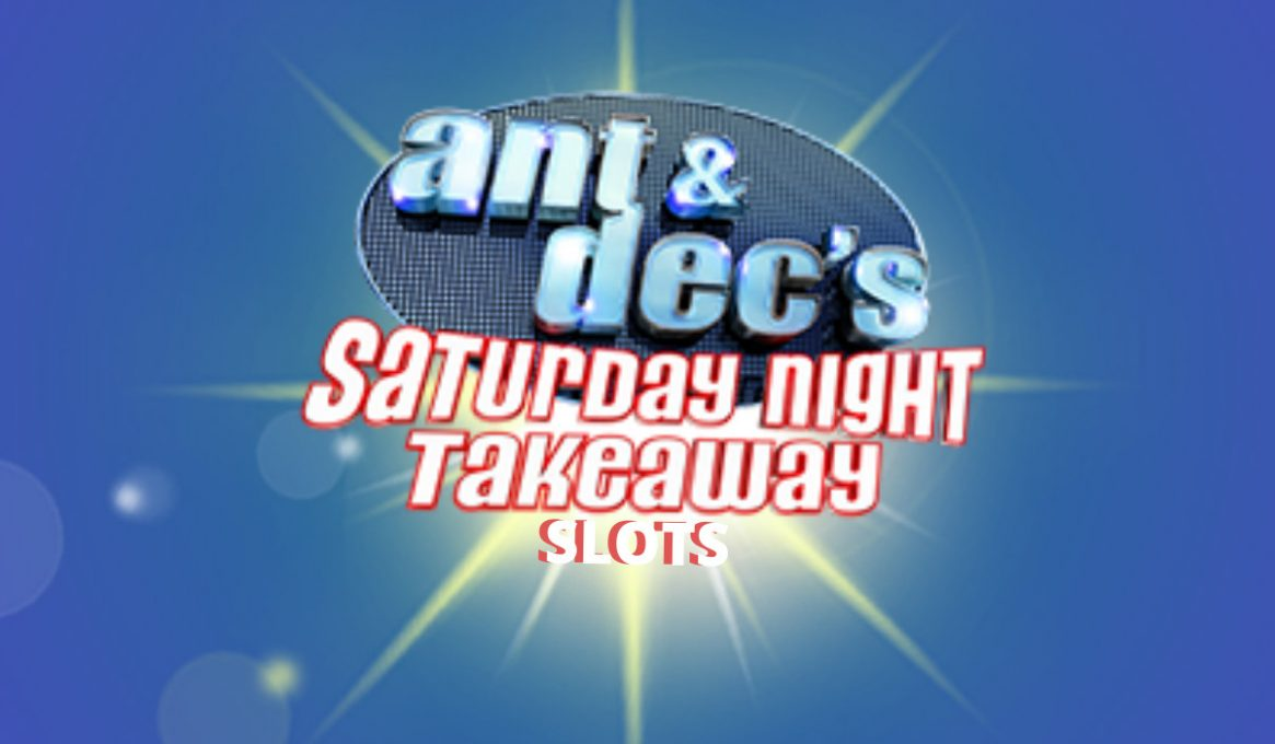 Ant and Dec Saturday Night Takeaway Slots