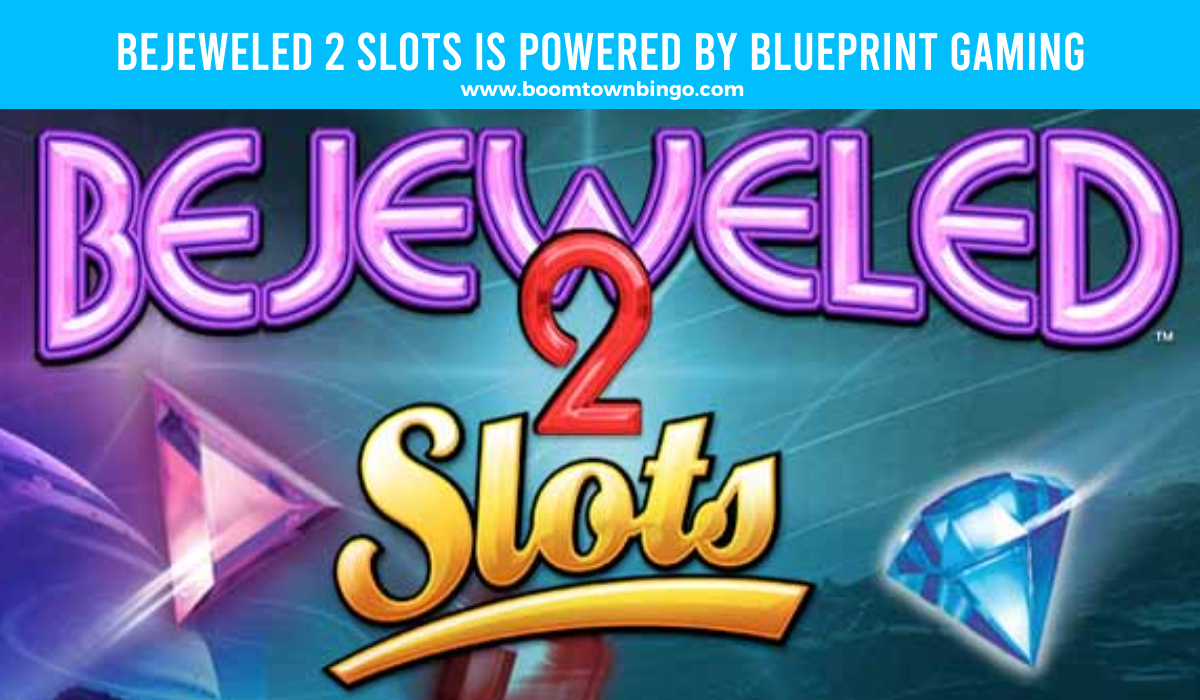 Bejeweled 2 Slots is made by Blueprint Gaming