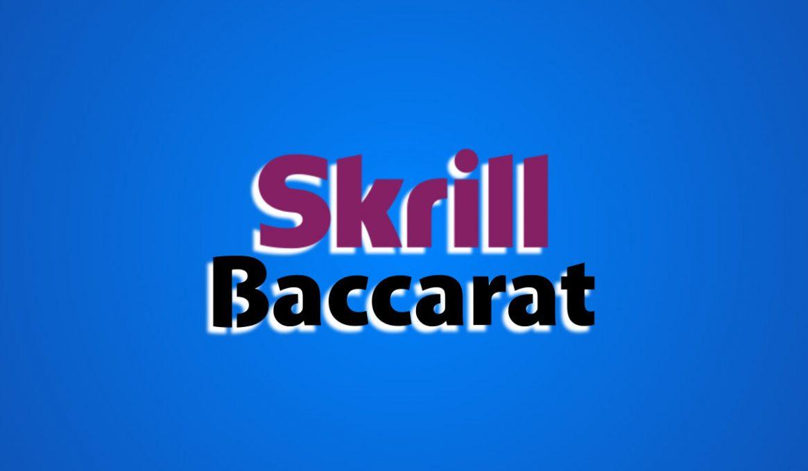 Best Skrill Baccarat Sites