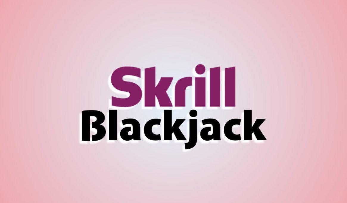 Best Skrill Blackjack Sites