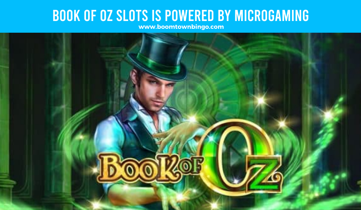 Book of Oz Slots is made by Microgaming