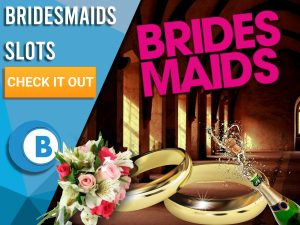 "Background of church with bouquet of flowers, champagne bottle, wedding rings and Bridesmaids logo. Blue/white square with text to left ""Bridesmaids Slots"", CTA below it and BoomtownBingo logo."