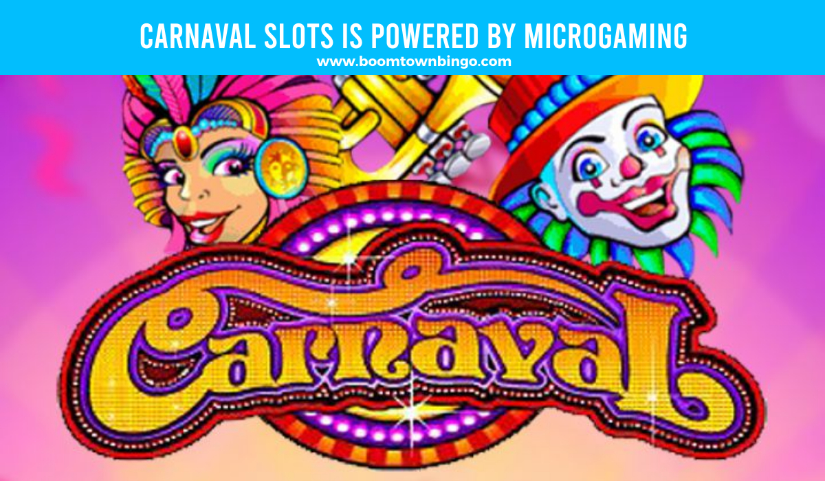 Carnaval Slots is made by Microgaming