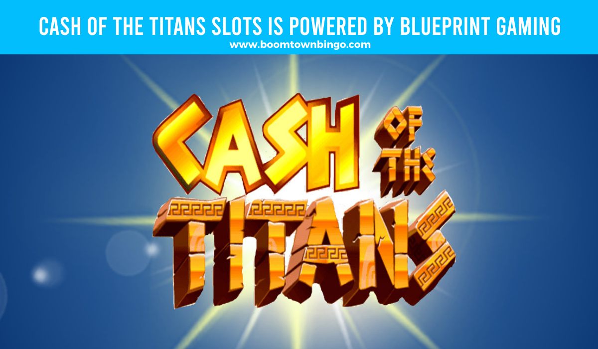 Blueprint Gaming powers Cash of the Titans Slots