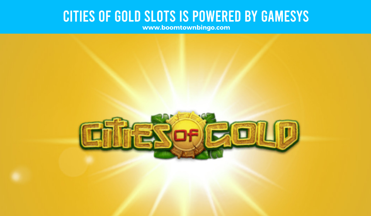 Gamesys powers Cities of Gold Slots