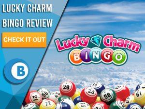 "Background of sky with bingo balls and Lucky Charm Bingo logo. Blue/white square to left with text ""Lucky Charm Bingo Review"", CTA below and Boomtown Bingo."