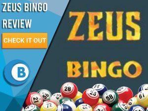 "Dark Green background with bingo balls and Zeus Bingo logo. Blue/white square to left with text ""Zeus Bingo Review"", CTA below and Boomtown Bingo logo."
