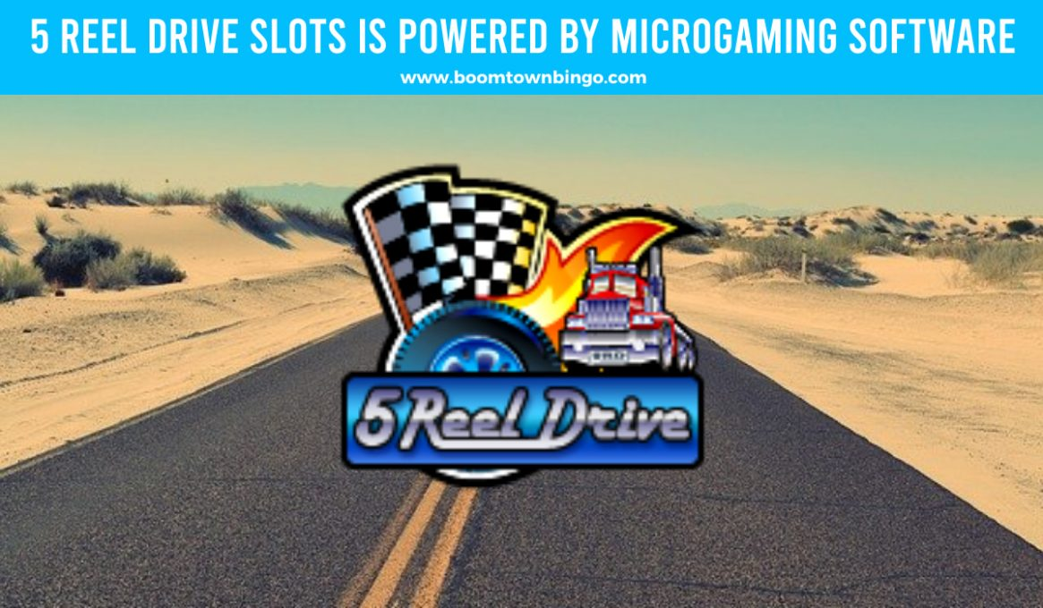 5 Reel Drive Slots made by Microgaming software