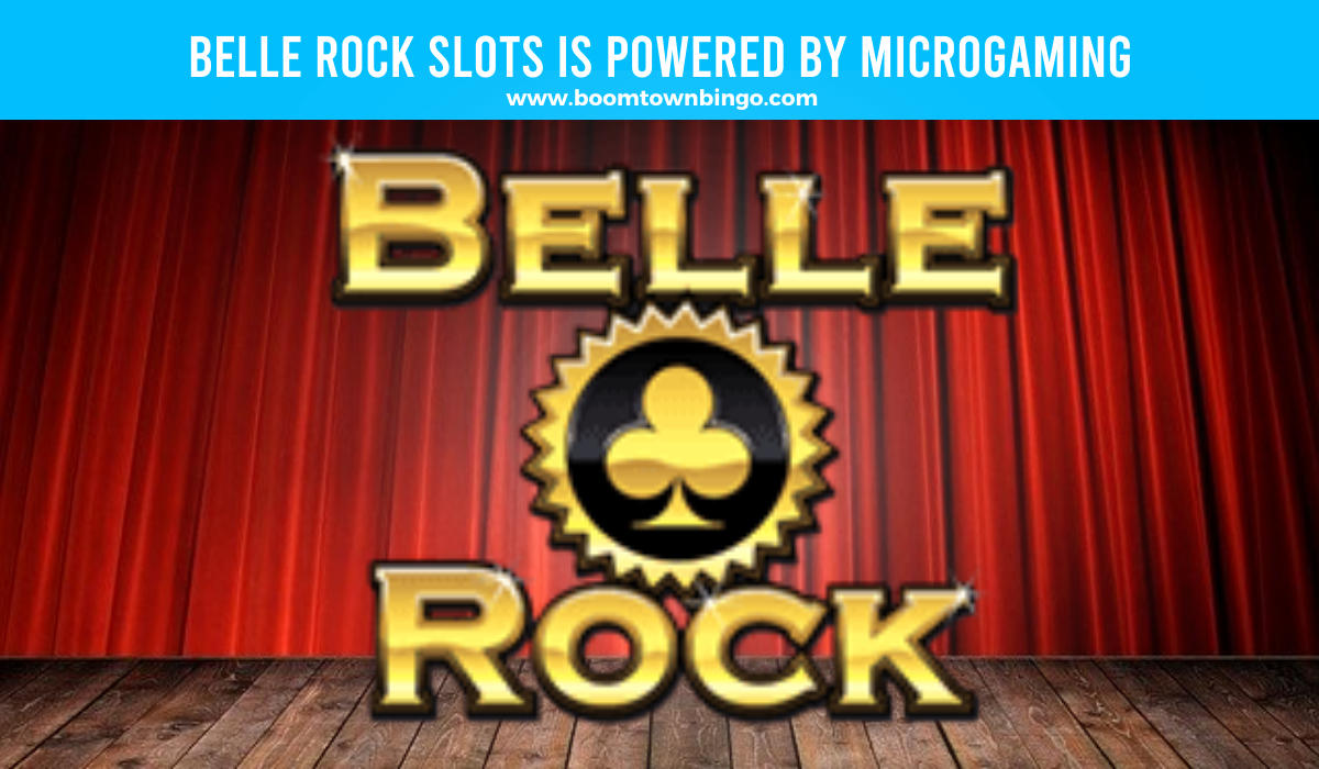 Belle Rock Slots is made by Microgaming