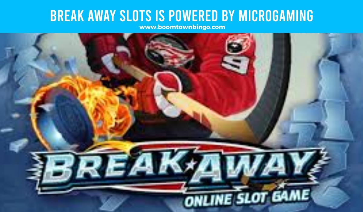 Break Away Slots is made by Microgaming