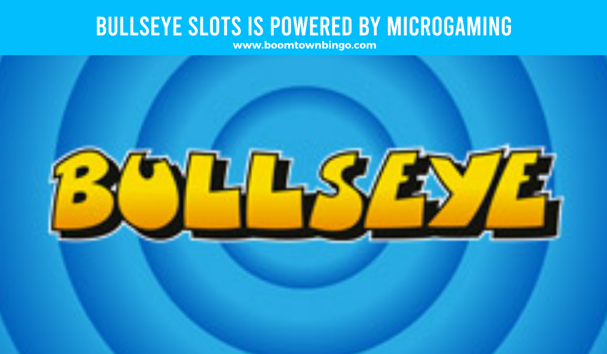 Bullseye Slots is made by Microgaming