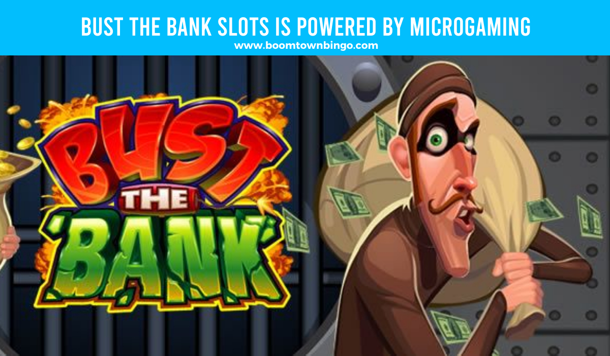 Bust the Bank Slots is made by Microgaming