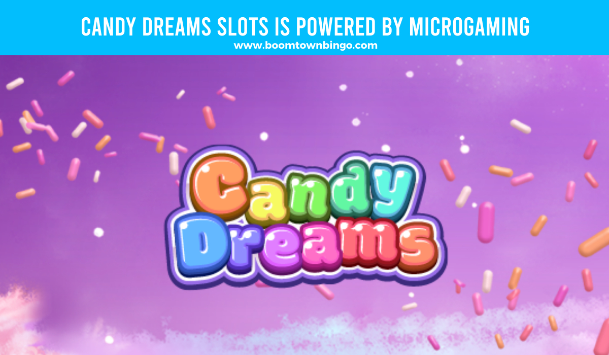 Candy Dreams Slots is made by Microgaming