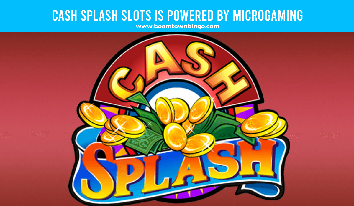 Microgaming powers Cash Splash Slots
