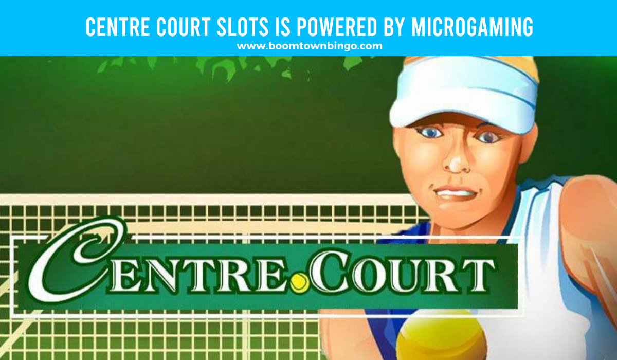 Microgaming powers Centre Court Slots
