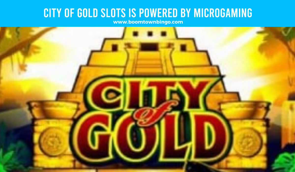 Microgaming powers City of Gold Slots