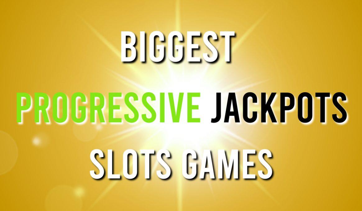 Biggest Progressive Jackpots Slot Games