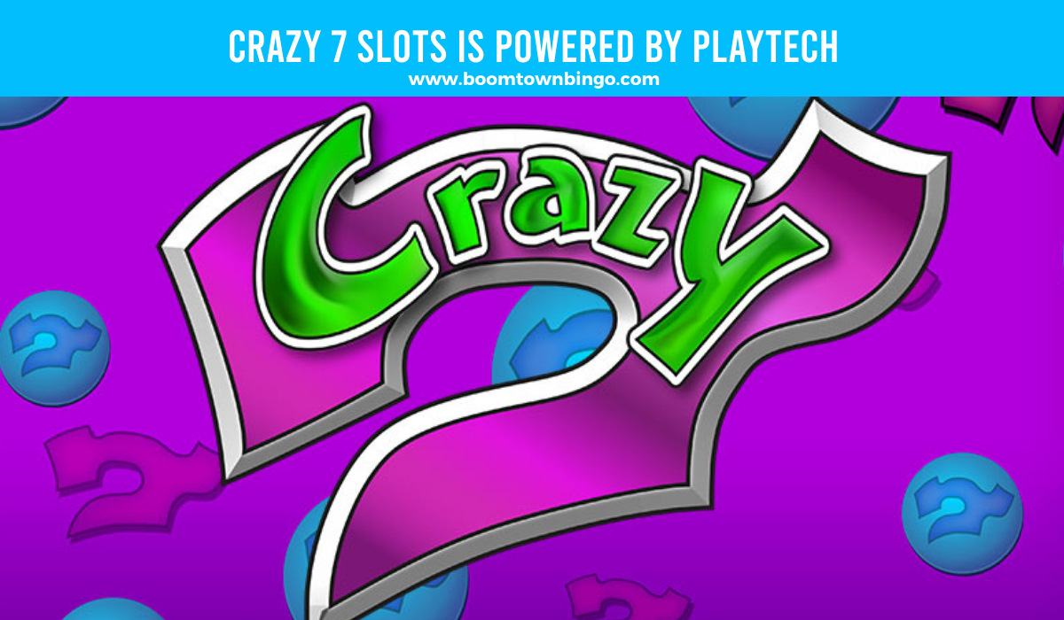 Playtech powers Crazy 7 Slots