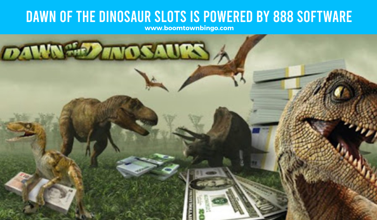 888 Software powers Dawn of the Dinosaur Slots