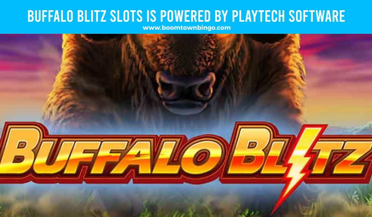 Buffalo Blitz Slots is made by Playtech software