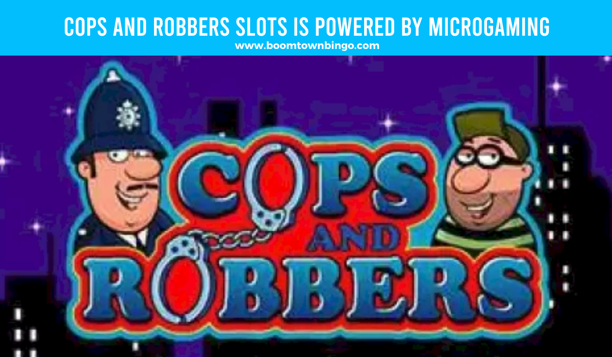 Microgaming powers Cops and Robbers Slots