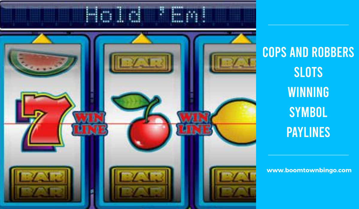 Cops and Robbers Slots Symbol winning Paylines