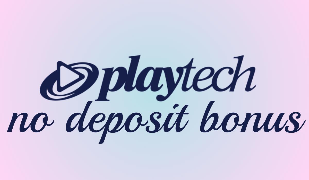 Playtech Casino No Deposit Bonus