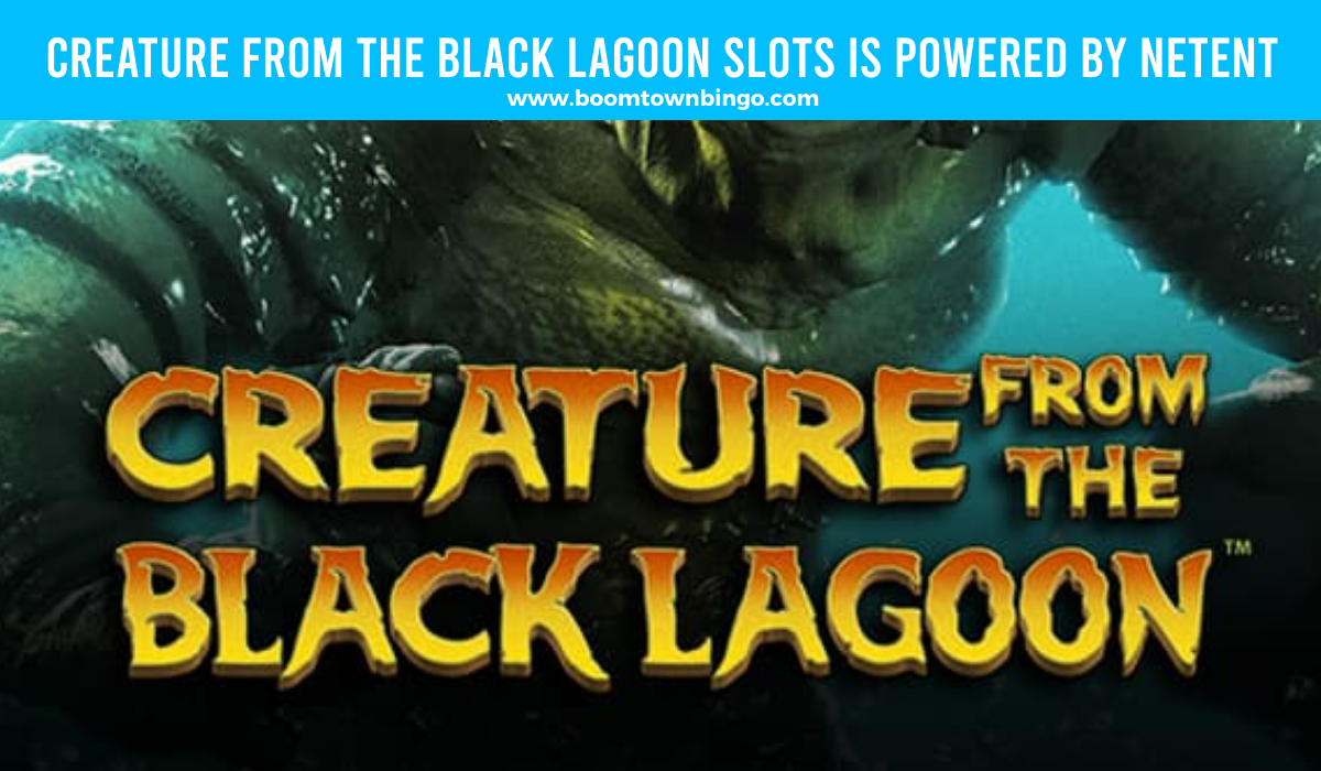 Netent powers Creature from the Black Lagoon Slots
