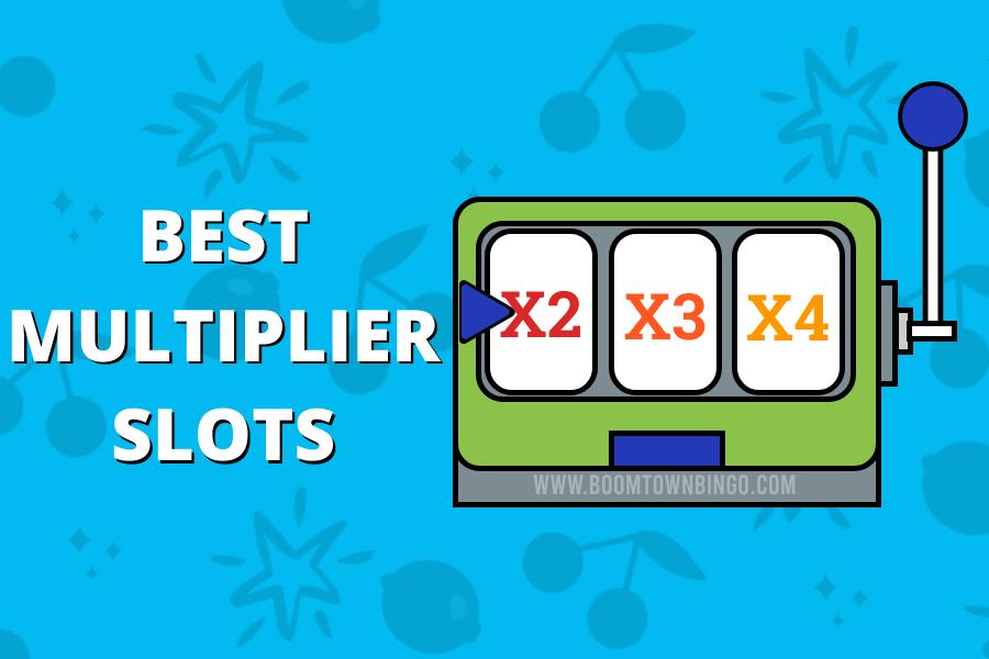 Best Multiplier Slots