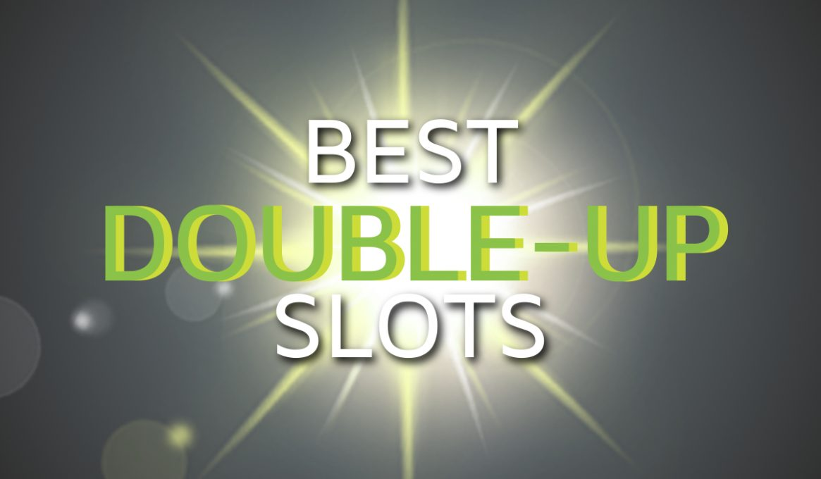 Best Double-Up Slots