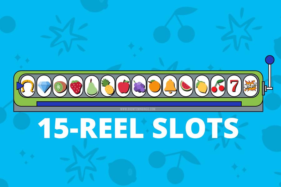 15 Reel Slots