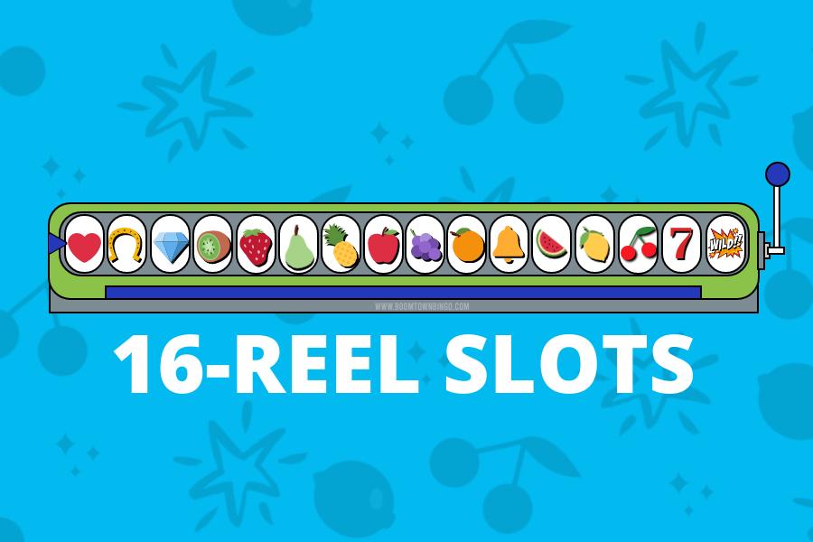 16 Reel Slots