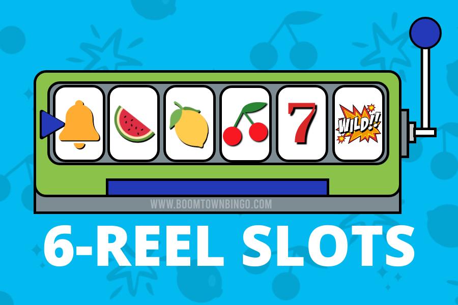 6 Reel Slots