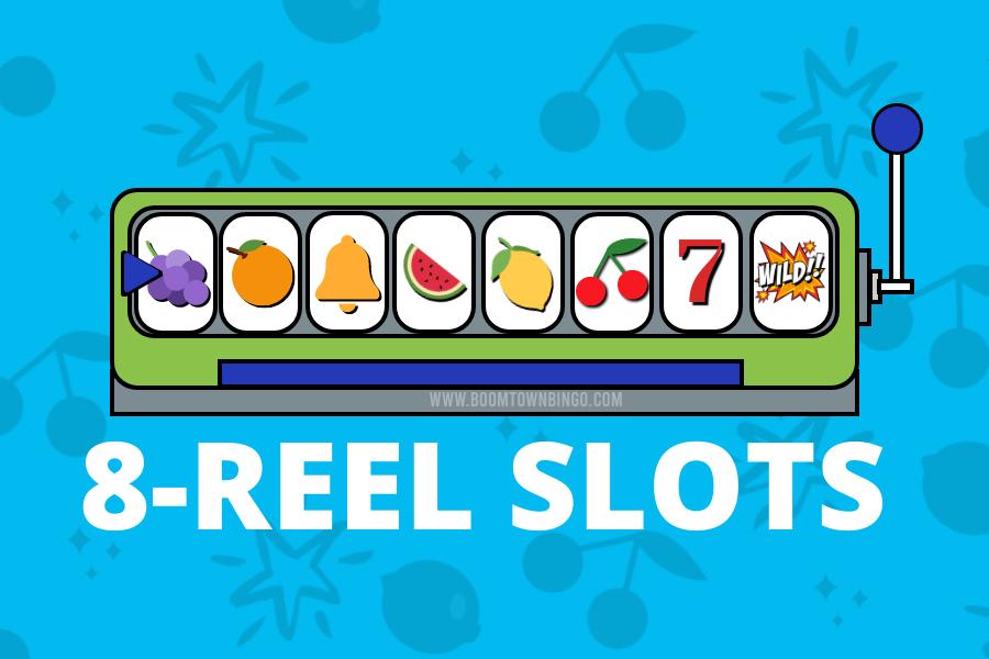 8 Reel Slots