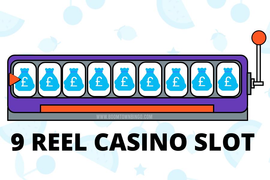 9 Reel Game Casino Slot