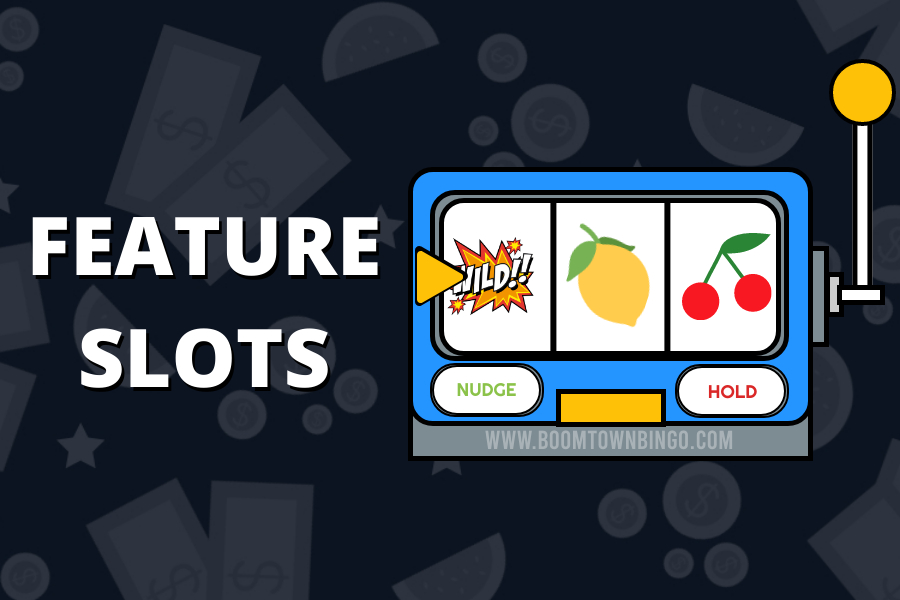 Feature Slots
