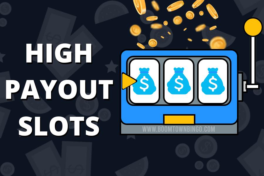 HIGH PAYOUT SLOTS
