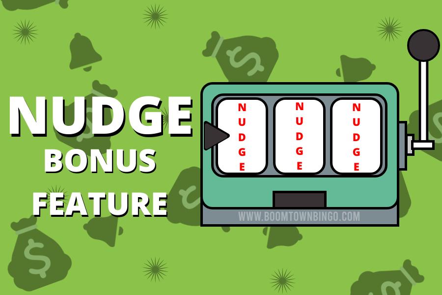 Nudge Bonus Feature