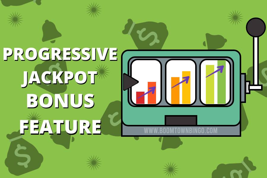 Progressive Jackpot Bonus Feature