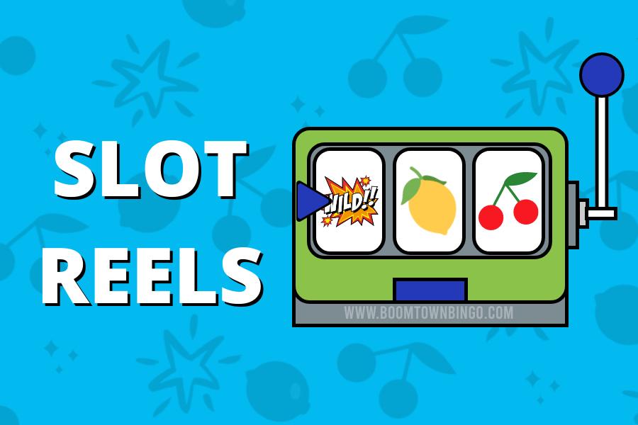 Slot Reels Explained