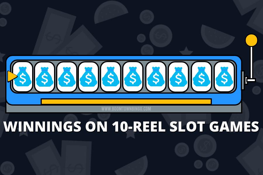 WINNINGS ON 10-REEL SLOT GAMES