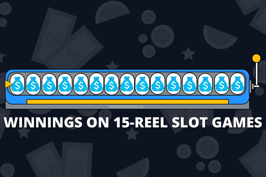 WINNINGS ON 15-REEL SLOT GAMES