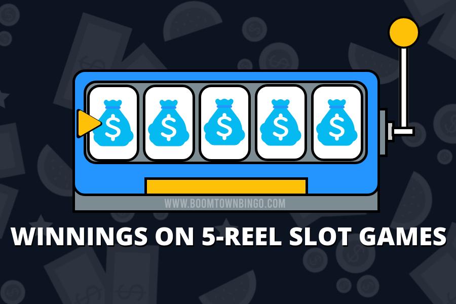 WINNINGS ON 5-REEL SLOT GAMES