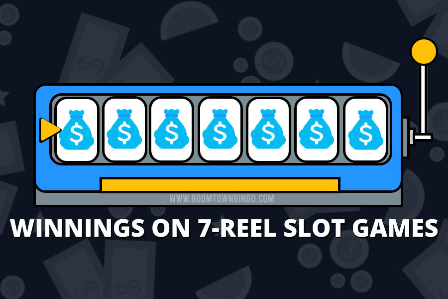 WINNINGS ON 7-REEL SLOT GAMES