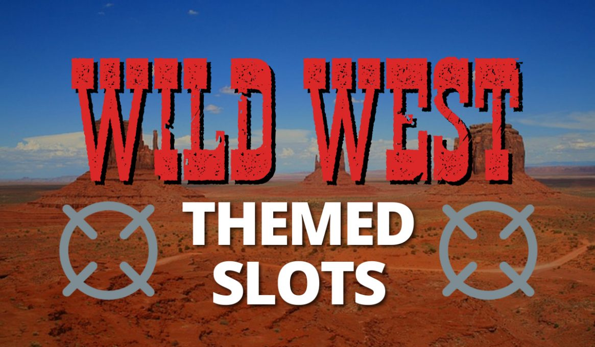 Wild West Themed Slots