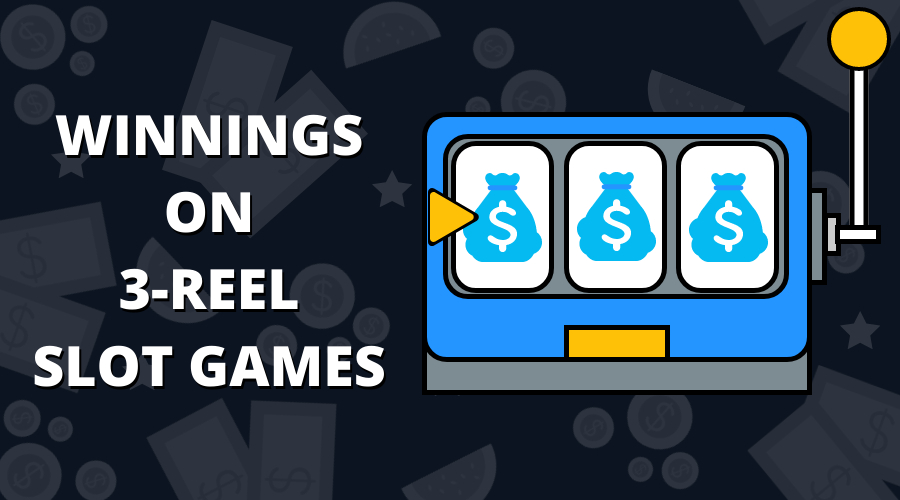 Winnings on 3-Reel Slot Games