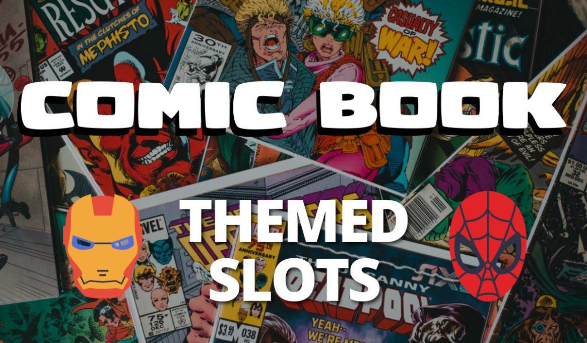 Comic Book Themed Slots